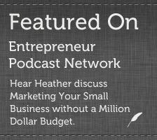 Hear Heather discuss Marketing Your Small Business without a Million-Dollar Budget.