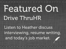 Professional resume writer Eau Claire - Heather Rothbauer Wanish was featured on Drive ThruHR. Listen to Heather discuss interviewing, resume writing, and today's job market. Professional business speaker.