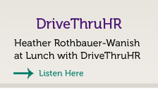 Heather Rothbauer-Wanish on DriveThruHR.